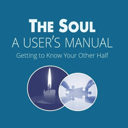 The Soul: A User's Manual