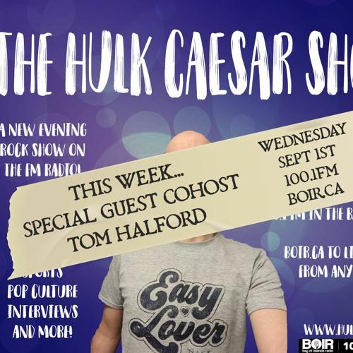 The Hulk Caesar Show - Sept 1, 2021 - Tom Halford Guest