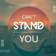 Cloud Nein - Can't Stand You