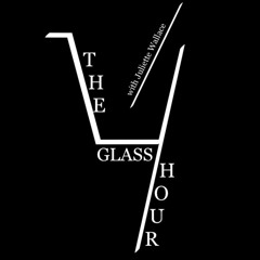 The Glass Hour Eprisode 2 - Tools Not Instruments