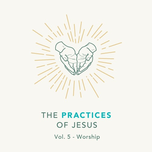 02/02/20 AM - The Practices Of Jesus - Worshipping Together