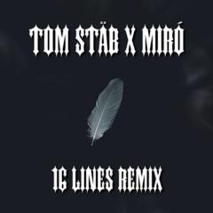 Tom Stäb X Miró - 16 Lines Remix