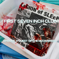 First Seven Inch Club - Episode 3 - Quest Of The Moon Breed