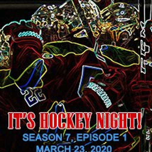It's Hockey Night! (3/23/20)