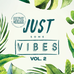 JUST SOME VIBES VOL. 2