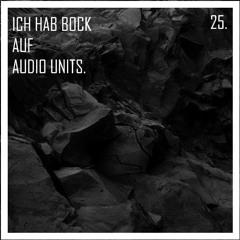 25. Ich Hab Bock auf Audio Units