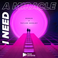 ReMan & Taylor Mosley - I Need A Miracle  (Extended Mix)