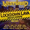 Download Westwood - Lockdown Lava mixtape - new Dancehall Bashment - Vybz Kartel, Mavado, Teejay, Ding Dong Mp3