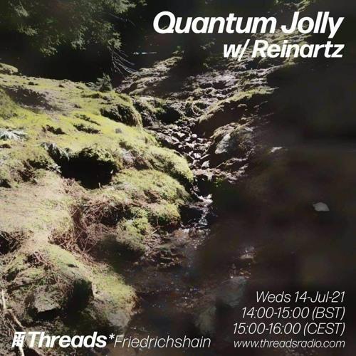 Quantum Jolly w/ Reinartz 14 - 07 - 21
