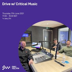 Drive w/ Critical Music - Sam Binga, Foreign Concept & Hyroglifics | SWU.FM | 17.06.21
