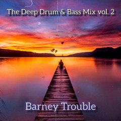 The Deep Drum & Bass Mix 2 - Lake Placid