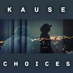 Kause - Choices (Yup) Remix
