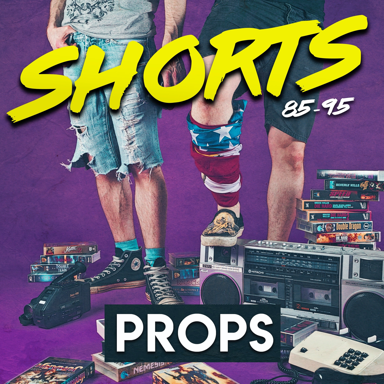 Shorts: Props