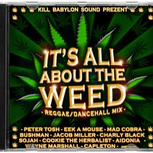 It's all about the Weed #1 - Reggae mix