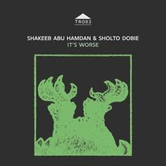TR083 - Shakeeb Abu Hamdan & Sholto Dobie - 'Slows O'er'