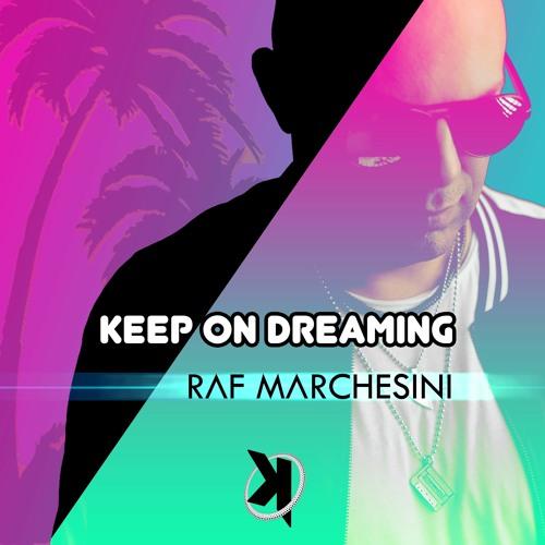 RAF MARCHESINI - Keep On Dreaming (PROMO CUT)