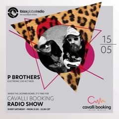 Cavalli Booking Radio Show - P BROTHERS - 049 - IBIZA GLOBAL RADIO