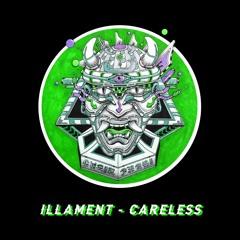 Illament - Careless [CLICK DOWNLOAD]