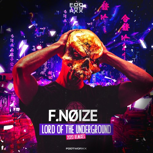 F.NOIZE - LORD OF THE UNDERGROUND 2020 REMIXES - FOOTWORXX DIGI 112