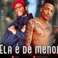 ELA E DE MENOR - NEGUINHO DIAMANTE - FT MC GW - MUSICA NOVA