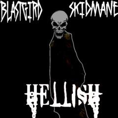 SKIDMANE x BLASTGIRD - HXLLISH