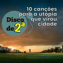 10 canções que representam Brasília em seus 61 anos - Ep. #48