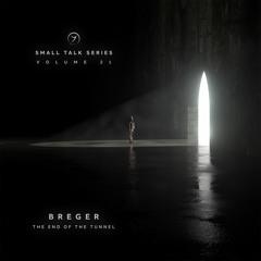 Breger - The End Of The Tunnel (Small Talk Series 21 ) Zenon Records
