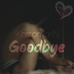 KastomariN - Goodbye