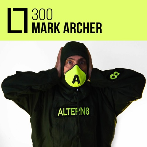 Loose Lips Mix Series - 300 - Mark Archer (Altern8)
