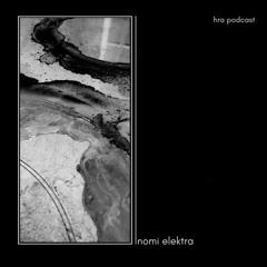 HRA PODCAST 030 // NOMI ELEKTRA [LIVE]