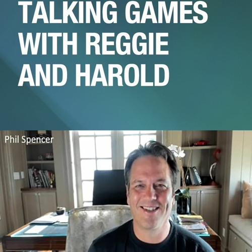 Talking Games With Reggie And Harold With Phil Spencer Episode 2