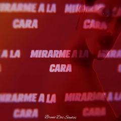 Mirarme A La Cara (Remastered)