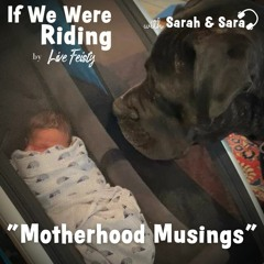 #162 Motherhood Musings