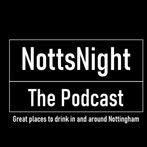 NottsNight Podcast Episode 6