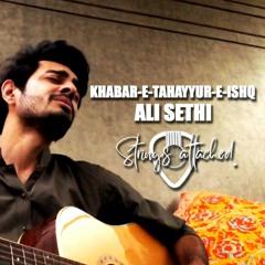 Khabar-e-Tahayyur-e-Ishq - Ali Sethi | Cover | Faraz Hanif