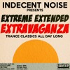 Download Indecent Noise Presents Extreme Extended Extravaganza (April 4th 2020) [PART1] Mp3