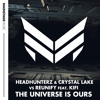 Headhunterz & Crystal Lake vs Reunify feat. KiFi - The Universe Is Ours (Extended Mix)