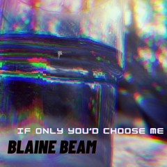 If Only You'd Choose Me (demo)