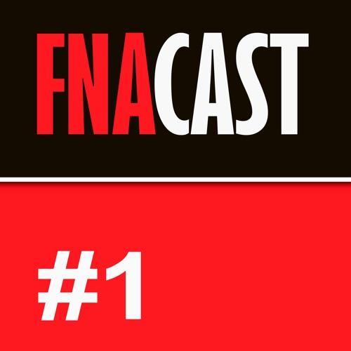 FNACAST #1