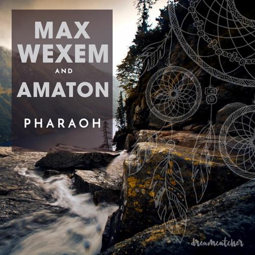 Free Download:  Max Wexem and Amaton - Pharaoh