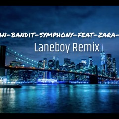 Clean - Bandit - Symphony - Feat - Zara - Larsson - (Laneboy Remix)