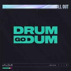 KDA Drum go Dum Drum&bass Edit