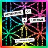 Adventure of a Lifetime (Sax & Flute Version)