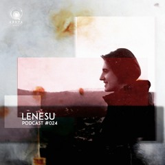 Lenesu Arupa Music Podcast #024