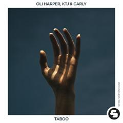 Oli Harper & KTJ & CARLY - Taboo