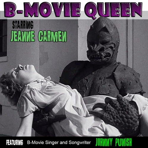 B-Movie Queen (Featuring Jeanne Carmen)