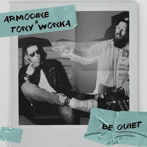 Armodine, Tony Wonka - Be Quiet