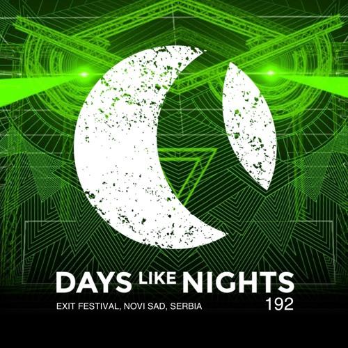 DAYS like NIGHTS 192 - Live at Exit Festival, Novi Sad, Serbia thumbnail