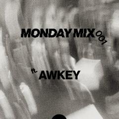 MONDAY MIX 001 - Awkey