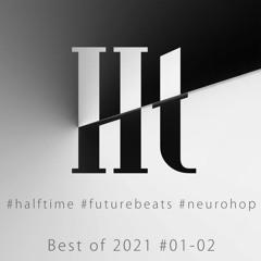 #halftime #futurebeats #neurohop - Best Of 2021 #01 - 02